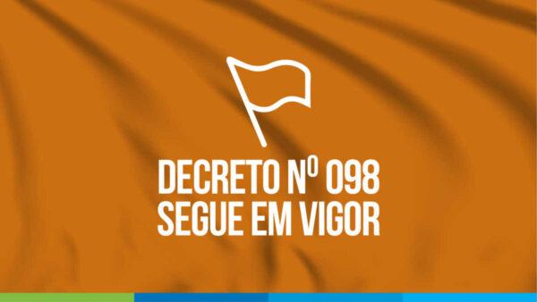 Decreto N° 098 segue em vigor
